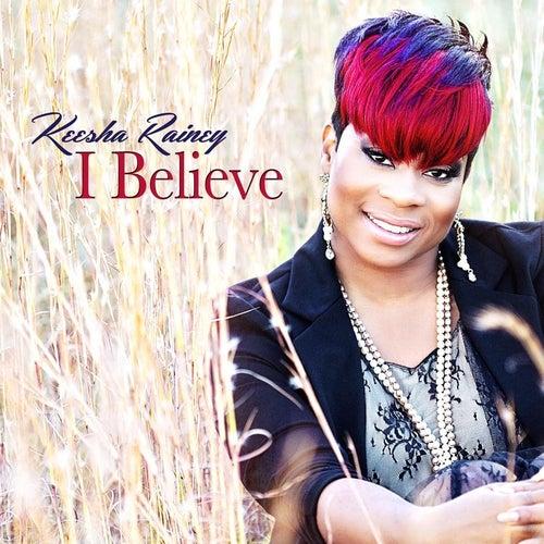 I Believe (Radio Edit) by Keesha Rainey