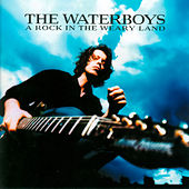 A Rock In The Weary Land von The Waterboys