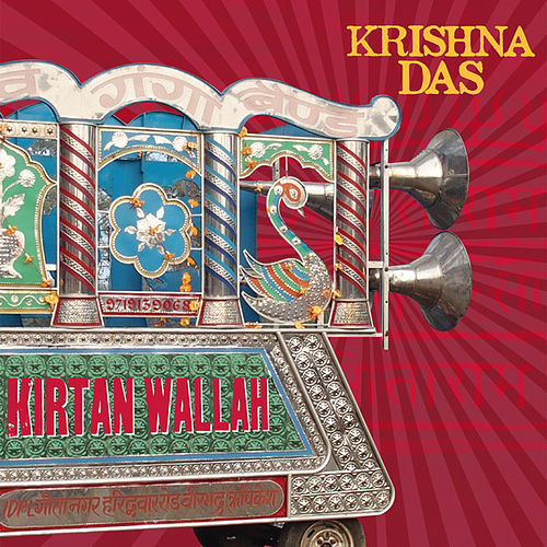 Kirtan Wallah (Bonus Version) by Krishna Das