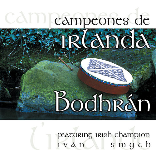 Campeones de Irlanda - Bodhrán by Ivan Smith