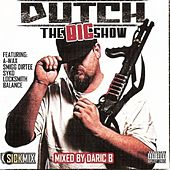 The Big Show by Dutch