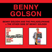The Other Side of Benny Golson + Benny Golson and the Philadelphians (Bonus Track Version) by Benny Golson