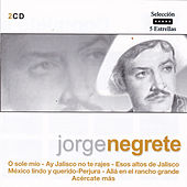 Selección 5 Estrellas: Jorge Negrete by Jorge Negrete