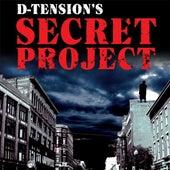 D-Tension's Secret Project by D-Tension
