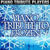 Piano Tribute to Frozen von Piano Tribute Players