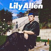 Our Time by Lily Allen