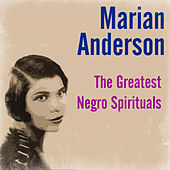 The Greatest Negro Spirituals by Marian Anderson