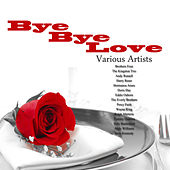 Bye Bye Love by Various Artists
