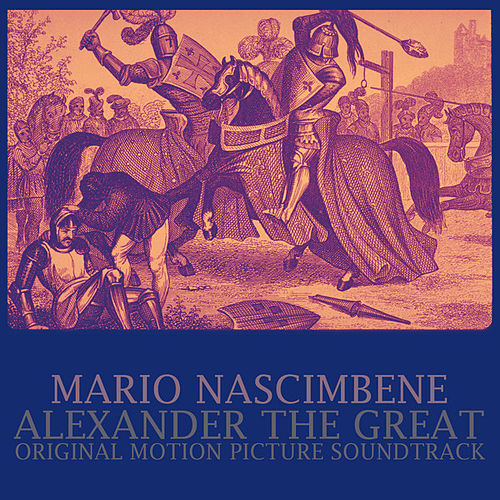 Alexander the Great (Original Motion Picture Soundtrack) by Mario Nascimbene