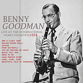 Benny Goodman Live at the International World Exhibition - 1958  (Live) by Benny Goodman