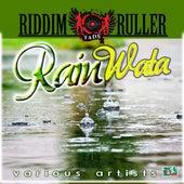 Riddim Ruller Rain Wata Riddim by Various Artists