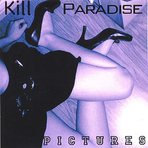 Pictures by Kill Paradise
