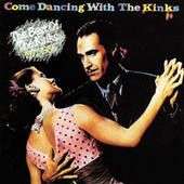 Come Dancing With The Kinks: The Best Of The Kinks 1977-1986 von The Kinks
