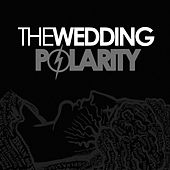 Polarity by The Wedding