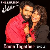 Come Together (He'll Never Let You Down) by Phil & Brenda Nicholas