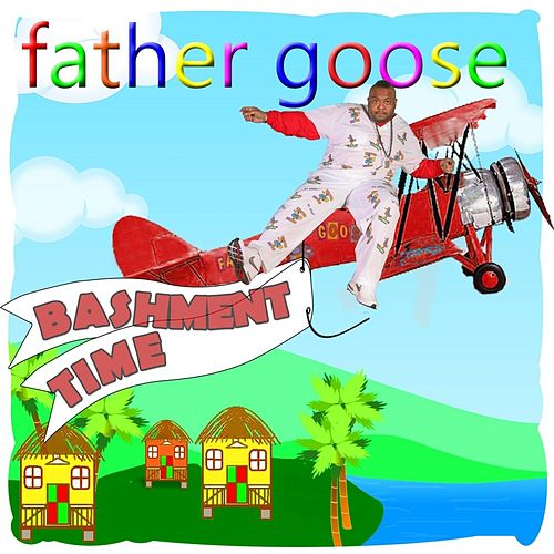 Bashment Time by Father Goose