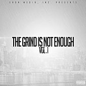 The Grind Is Not Enough, Vol. 1 by Various Artists