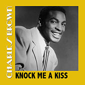 Knock Me a Kiss by Charles Brown