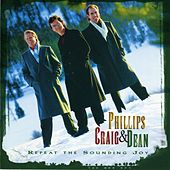 Repeat The Sounding Joy by Phillips, Craig & Dean