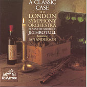 A Classic Case: Music Of Jethro Tull by London Symphony Orchestra