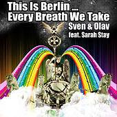 This Is Berlin... Every Breath We Take (Remixes) by Sven & Olav