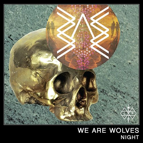 Night by We Are Wolves