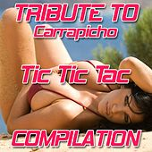 Tic Tic Tac Compilation: Tribute To Carrapicho by Various Artists