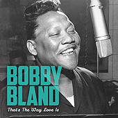 That's the Way Love Is von Bobby Blue Bland