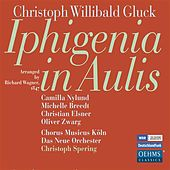 Gluck: Iphigenia in Aulis (Arr. R. Wagner) by Various Artists