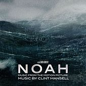 Noah [Music from the Motion Picture] von Clint Mansell