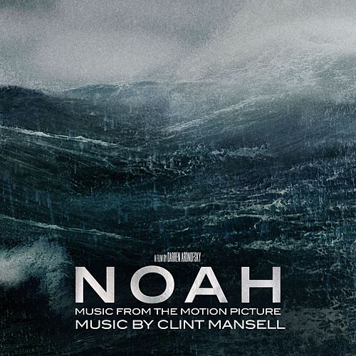 Noah [Music from the Motion Picture] by Clint Mansell