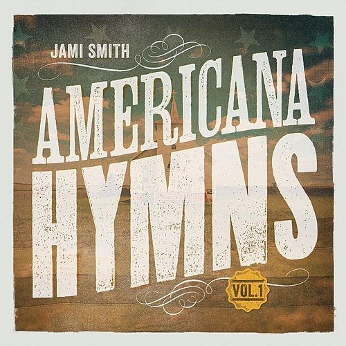 Americana Hymns, Vol. 1 by Jami Smith