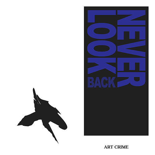 Never Look Back by Artcrime