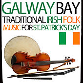 Galway Bay - Traditional Irish Folk Music for St Patrick's Day by Various Artists