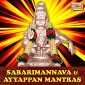 Sabarimannava & Ayyappan Mantras by Various Artists