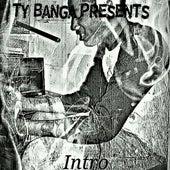 Intro by Ty Banga