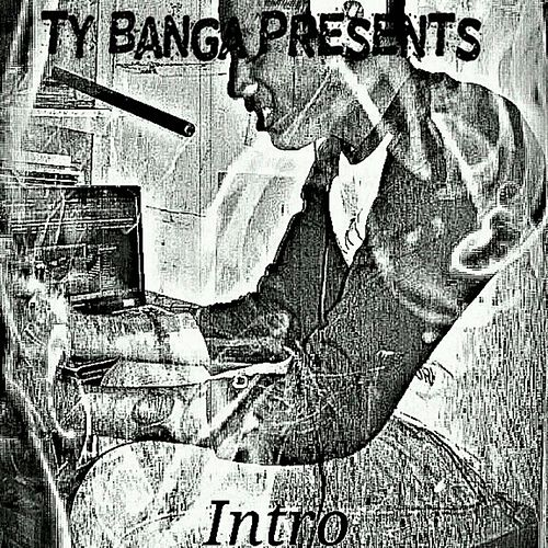Intro by Ty Banga