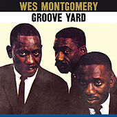 The Montgomery Brothers: Groove Yard (Bonus Track Version) by The Montgomery Brothers