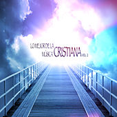 Lo Mejor de la Música Cristiana, Vol. 2 by Various Artists