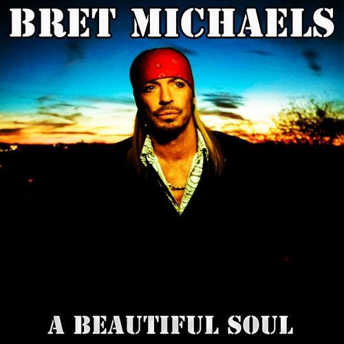 A Beautiful Soul by Bret Michaels