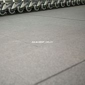 Delay by Julia Kent