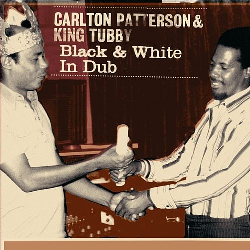 Black & White In Dub by Carlton Patterson