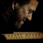 Speak To Me by Geoff Moore