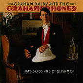 Mad Dogs And Englishmen by Graham Dalby And The Grahamophones
