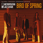 Bird Of Spring by Metropolitan Jazz Affair