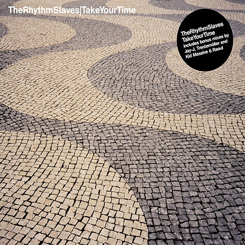 Take Your Time by Rhythm Slaves