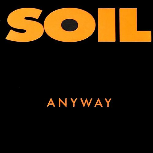 Anyway by Soil