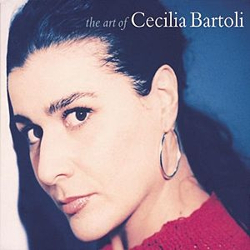 Cecilia Bartoli - The Art of Cecilia Bartoli by Various Artists