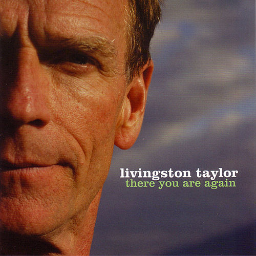 There You Are Again by Livingston Taylor