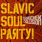 Teknochek Collision by Slavic Soul Party!